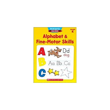 Scholastic Kindergarten Basic Skills: Alphabet and Fine-Motor Skills Reading & Writing Workbook, Kindergarten [eBook]