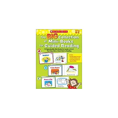 Scholastic The Big Collection of Mini-Books for Guided Reading Reading & Writing Workbook, Kindergarten - Grade 2 [eBook]