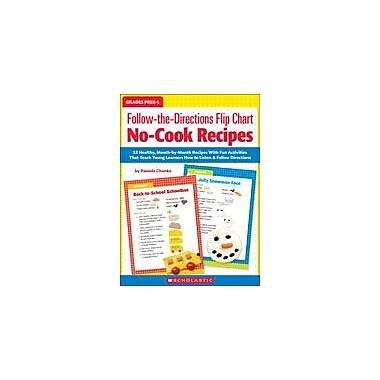 Scholastic Follow-The-Directions Flip Chart: No-Cook Recipes Health Workbook, Preschool - Grade 1 [eBook]