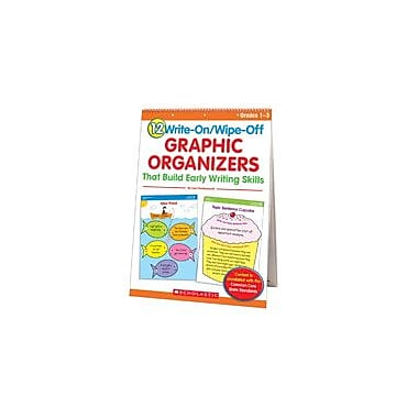 Scholastic 12 Write-On/Wipe-Off Graphic Organizers That Build Early Writing Skills, Grade 1 - Grade 3 [eBook]