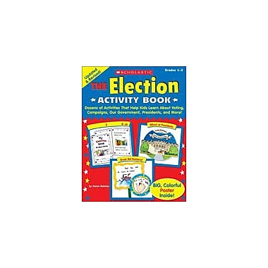 Scholastic The Election Activity Book Social Studies Workbook, Grade 1 - Grade 3 [eBook]