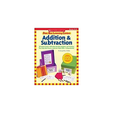 Scholastic Shoe Box Learning Centers: Addition and Subtraction Math Workbook, Kindergarten - Grade 2 [eBook]