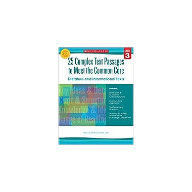 Scholastic 25 Complex Text Passages To Meet the Common Core: Literature and Informational Texts: Grade 3, Grade 3 [eBook]