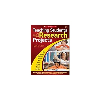 Scholastic Teaching Students To Conduct Short Research Projects Reading & Writing Workbook, Grade 2 - Grade 4 [eBook]