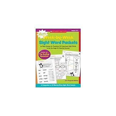 Scholastic More Week-By-Week Sight Word Packets Reading & Writing Workbook, Kindergarten - Grade 2 [eBook]