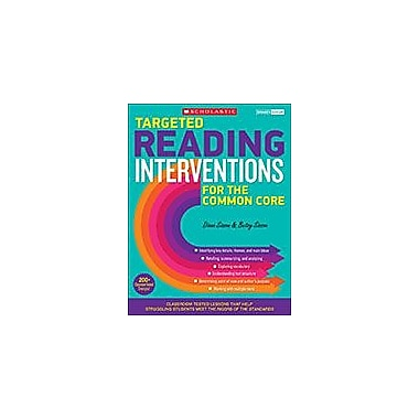 Scholastic Targeted Reading Interventions for the Common Core: Grades 4-8 Reading & Writing Workbook, Grade 4 - Grade 8 [eBook]