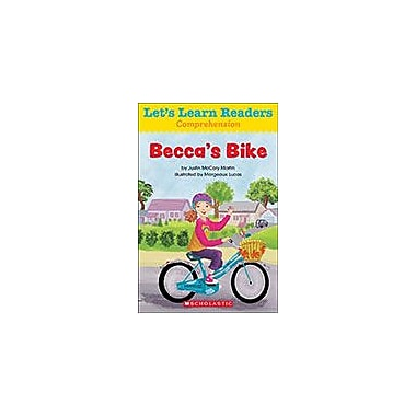 Scholastic Let's Learn Readers Comprehension: Becca's Bike Reading & Writing Workbook, Kindergarten - Grade 2 [eBook]