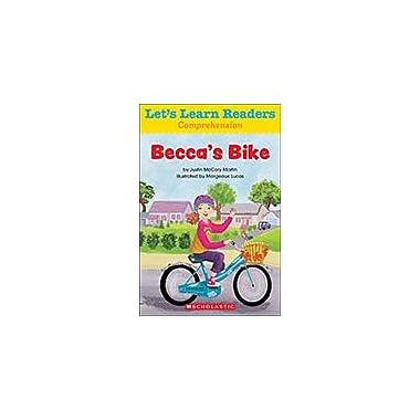Scholastic Let's Learn Readers Comprehension: Becca's Bike Reading & Writing Workbook, Kindergarten - Grade 2 [eBook]