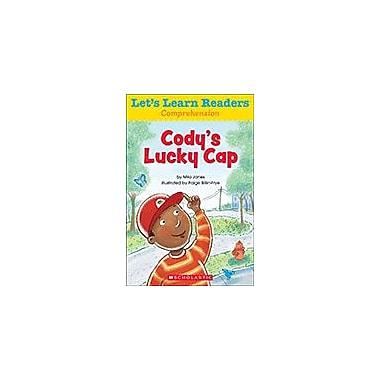 Scholastic Let's Learn Readers Comprehension: Cody's Lucky Cap Reading & Writing Workbook, Kindergarten - Grade 2 [eBook]