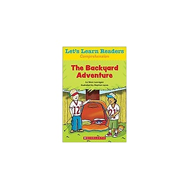 Scholastic Let's Learn Readers Comprehension: the Backyard Adventure Reading & Writing Workbook, Kindergarten - Grade 2 [eBook]