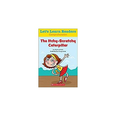 Scholastic Let's Learn Readers Comprehension: the Itchy-Scratchy Caterpillar, Kindergarten - Grade 2 [eBook]
