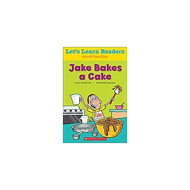 Scholastic Let's Learn Readers Word Families: Jake Bakes A Cake Reading & Writing Workbook, Kindergarten - Grade 2 [eBook]