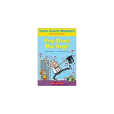 Scholastic Let's Learn Readers Word Families: Pop Does the Bop! Reading & Writing Workbook, Kindergarten - Grade 2 [eBook]