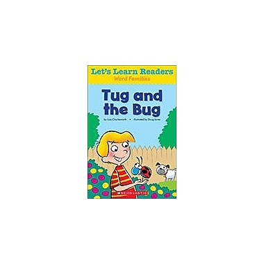 Scholastic Let's Learn Readers Word Families: Tug and the Bug Reading & Writing Workbook, Kindergarten - Grade 2 [eBook]