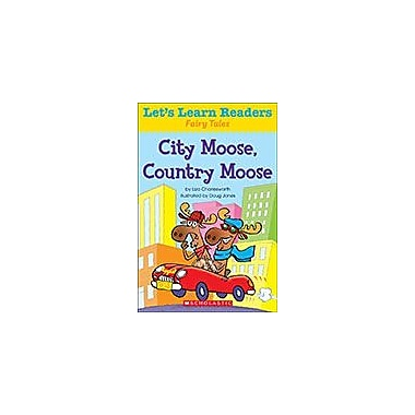 Scholastic Let's Learn Readers Fairy Tales: City Moose, Country Moose Reading & Writing Workbook, Kindergarten - Grade 2 [eBook]