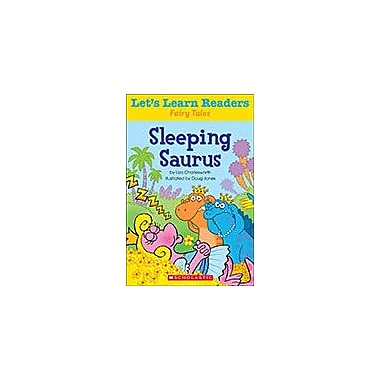 Scholastic Let's Learn Readers Fairy Tales: Sleeping Saurus Reading & Writing Workbook, Kindergarten - Grade 2 [eBook]