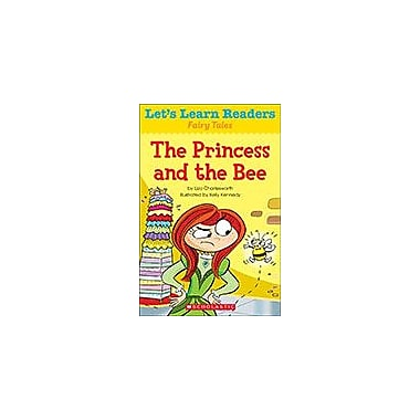 Scholastic Let's Learn Readers Fairy Tales: the Princess and the Bee Reading & Writing Workbook, Kindergarten - Grade 2 [eBook]