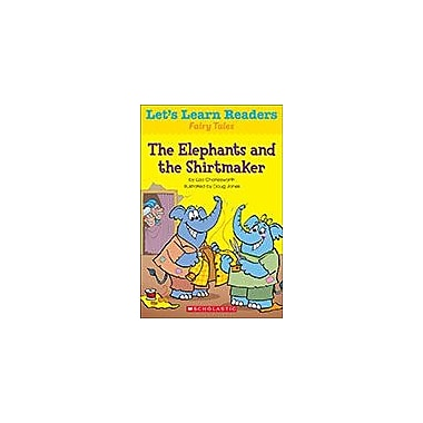 Scholastic Let's Learn Readers Fairy Tales: the Elephants and the Shirtmaker, Kindergarten - Grade 2 [eBook]