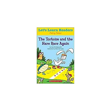 Scholastic Let's Learn Readers Fairy Tales: the Tortoise and the Hare Race Again, Kindergarten - Grade 2 [eBook]
