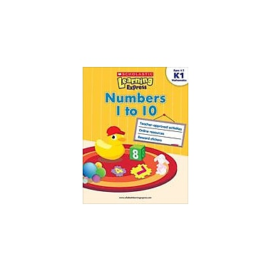 Scholastic Scholastic Learning Express: Numbers 1 To 10: Kindergarten - Grade 1 Math Workbook, Kindergarten - Grade 1 [eBook]