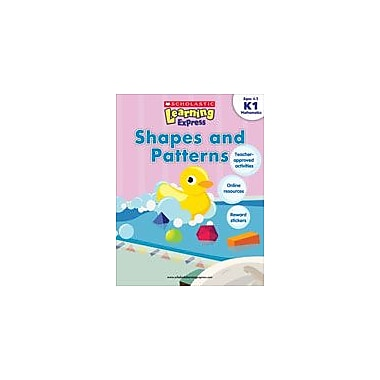 Scholastic Scholastic Learning Express: Shapes and Patterns: Kindergarten - Grade 1, Kindergarten - Grade 1 [eBook]