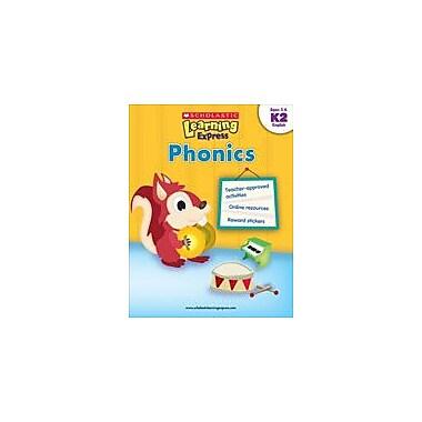 Scholastic Scholastic Learning Express: Phonics: Kindergarten - Grade 2, Kindergarten - Grade 2 [eBook]