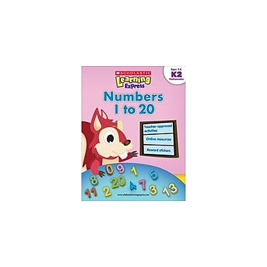 Scholastic Scholastic Learning Express: Numbers 1 To 20: Kindergarten - Grade 2 Math Workbook, Kindergarten - Grade 2 [eBook]