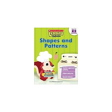 Scholastic Scholastic Learning Express: Shapes and Patterns Math Workbook, Kindergarten - Grade 2 [eBook]