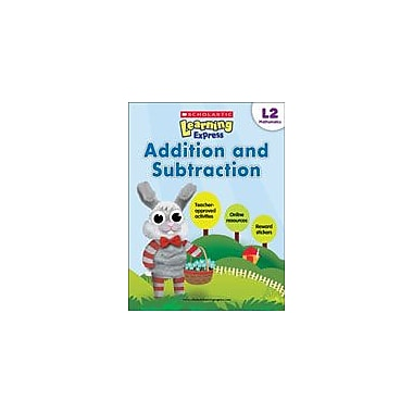 Scholastic Scholastic Learning Express Level 2: Addition and Subtraction Math Workbook, Grade 2 [eBook]