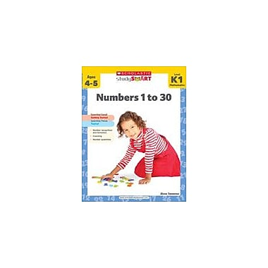 Scholastic Scholastic Study Smart: Numbers 1 To 30: Kindergarten - Grade 1 Math Workbook, Kindergarten - Grade 1 [eBook]