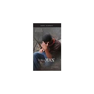 Saddleback Educational Publishing To Be A Man Reading & Writing Workbook, Grade 9 - Grade 12 [eBook]