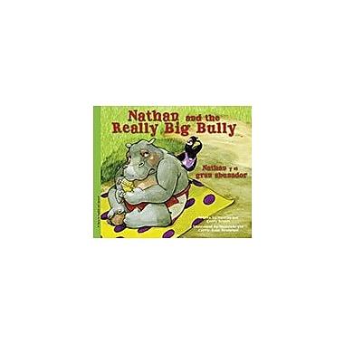 Raven Tree Press Nathan and the Really Big Bully / Nathan Y El Gran Abusador, Preschool - Grade 3 [eBook]