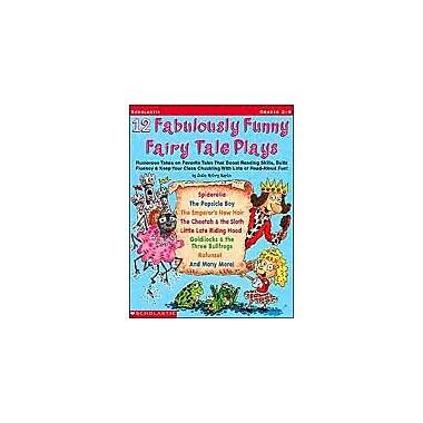 Scholastic 12 Fabulously Funny Fairy Tale Plays Art & Music Workbook, Grade 2 - Grade 4 [eBook]