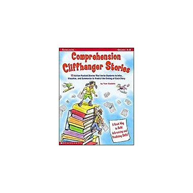 Scholastic Comprehension Cliffhanger Stories Reading & Writing Workbook, Grade 4 - Grade 8 [eBook]