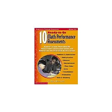 Scholastic 10 Ready-To-Go Math Performance Assessments Math Workbook, Grade 3 - Grade 6 [Enhanced eBook]