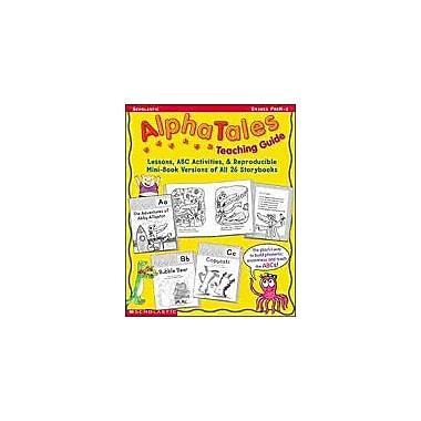 Scholastic Alphatales Teaching Guide Reading & Writing Workbook, Preschool - Grade 1 [Enhanced eBook]