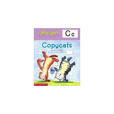Scholastic Alphatales: C: Copycats Language Arts Workbook, Preschool - Grade 1 [eBook]