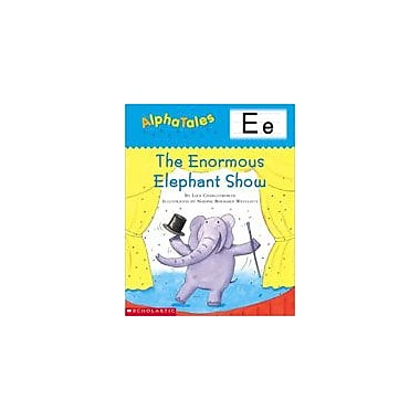 Scholastic Alphatales: E: the Enormous Elephant Show Language Arts Workbook, Preschool - Grade 1 [eBook]