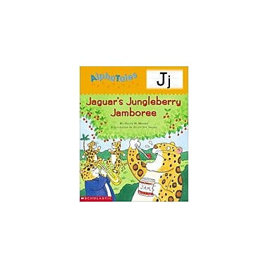 Scholastic Alphatales: J: Jaguar's Jungleberry Jamboree Language Arts Workbook, Preschool - Grade 1 [Enhanced eBook]