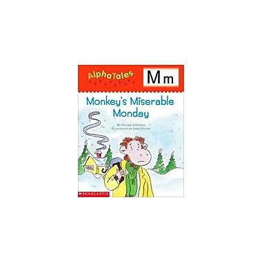 Scholastic Alphatales: M: Monkey's Miserable Monday Language Arts Workbook, Preschool - Grade 1 [Enhanced eBook]