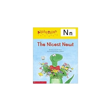 Scholastic Alphatales: N: the Nicest Newt Language Arts Workbook, Preschool - Grade 1 [Enhanced eBook]
