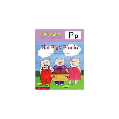Scholastic Alphatales: P: the Pigs Picnic Language Arts Workbook, Preschool - Grade 1 [eBook]