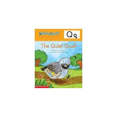 Scholastic Alphatales: Q: the Quiet Quail Language Arts Workbook, Preschool - Grade 1 [Enhanced eBook]