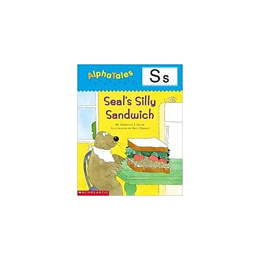 Scholastic Alphatales: S: Seal's Silly Sandwich Language Arts Workbook, Preschool - Grade 1 [Enhanced eBook]