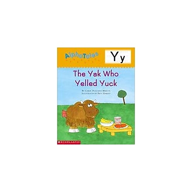 Scholastic Alphatales: Y: the Yak Who Yelled Yuck Language Arts Workbook, Preschool - Grade 1 [Enhanced eBook]