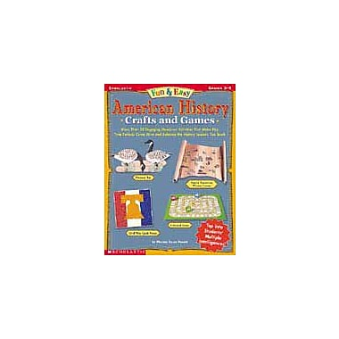 Scholastic Fun & Easy American History Crafts and Games Art & Music Workbook, Grade 3 - Grade 5 [eBook]