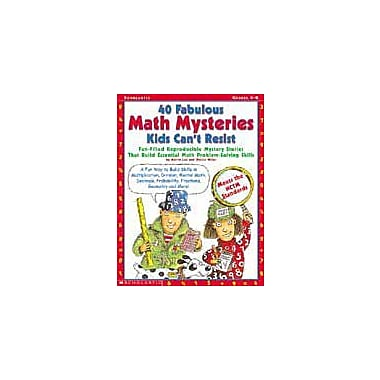 Scholastic 40 Fabulous Math Mysteries Kids Can't Resist Math Workbook, Grade 4 - Grade 8 [Enhanced eBook]