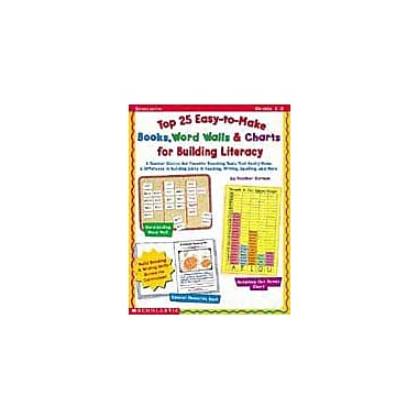 Scholastic Top 25 Easy-To-Make Books, Word Walls, and Charts for Building Literacy, Grade 1 - Grade 2 [eBook]
