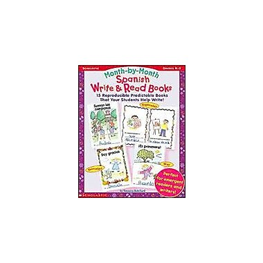 Scholastic Write and Read Books Month-By-Month Spanish Language Arts Workbook, Kindergarten - Grade 2 [eBook]