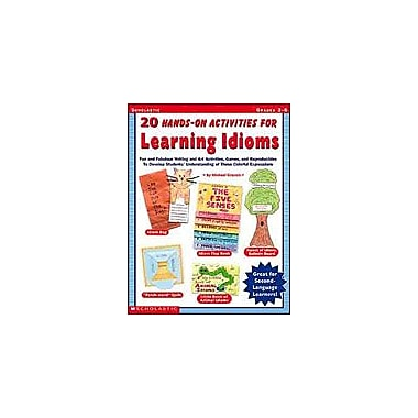 Scholastic 20 Hands-On Activities for Learning Idioms Art & Music Workbook, Grade 3 - Grade 6 [Enhanced eBook]